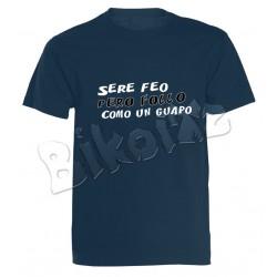 "Camiseta ""Seré feo..."""