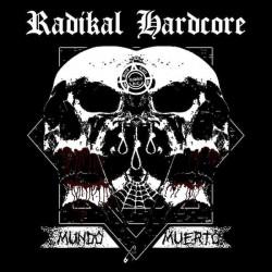 CD Radikal Hardcore (2016) - Mundo Muerto